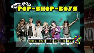 Foxy & the Popshopboys - Greatest Hits of the 80's