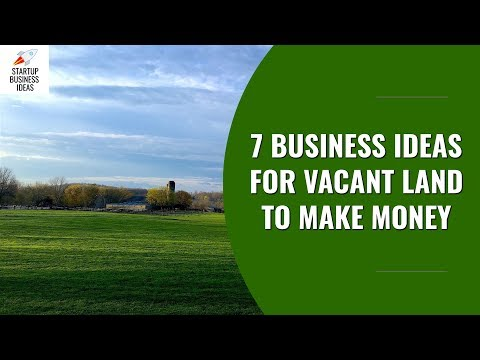 , title : '7 Business Ideas for Vacant Land to Make Money | Startup Business Ideas