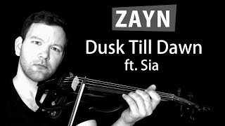ZAYN Dusk Till Dawn Ft. Sia [Electric Violin Cover] By The Violinist, Violin Covers Of Popular Songs