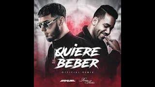 👊 Anuel AA & Romeo Santos   Quiere Beber (RKO DJ REMIX)