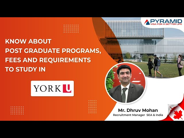 Know About post Graduate Programs, fees, And Requirements to Study At York University