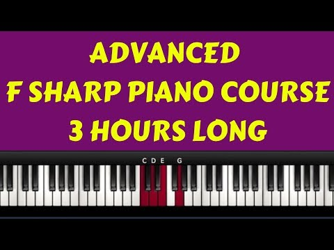 ADVANCED F SHARP PIANO COURSE( DIMINISHED CHORDS, QUARTAL CHORDS, AUGMENTED CHORDS, GRACE NOTES ETC.