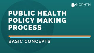 (P002) Public Health Policy Making Process – Basic Concepts