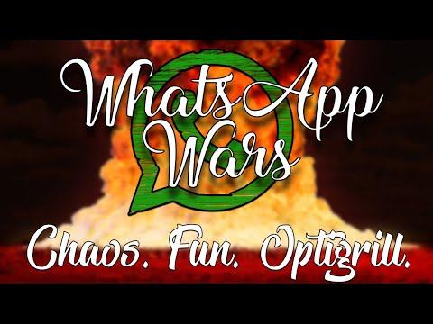 Chaos. Fun. Optigrill.   WhatsApp Wars
