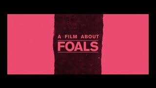FOALS   Rip Up The Road [NEW FILM OUT NOW]