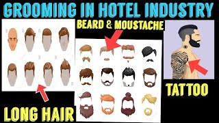 Importance Of Grooming In Hotel Industry|Long Hair| Beard|ear Piercing|Body Tattoo|all Explained