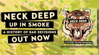 Neck Deep - Up In Smoke