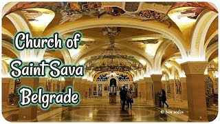 Church of Saint Sava in Belgrade (Crypt and Dome Mosaic)