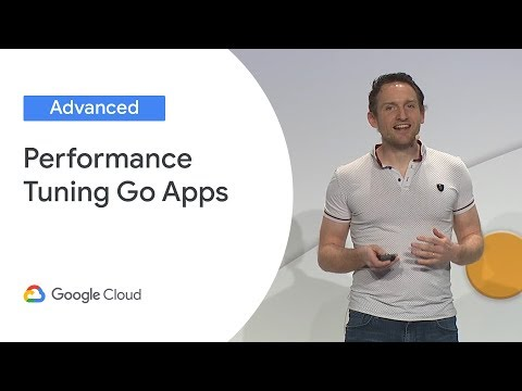 Performance Tuning Go Applications on GCP (Cloud Next '19)