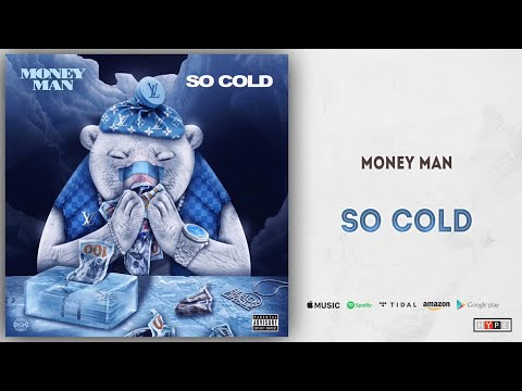 "Money Man – ""So Cold"""