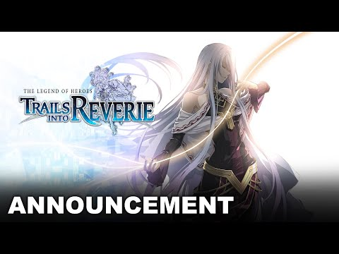 The Legend of Heroes: Trails into Reverie - Teaser Trailer de The Legend of Heroes: Trails into Reverie