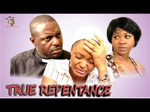 True Repentance    - Nigerian Nollywood  Movie