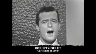 Robert Goulet - Let There Be Love