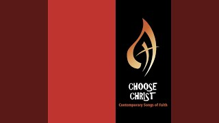 I Will Choose Christ