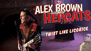 Alex Brown & The Hepcats - Twist Like Licorice (official video)