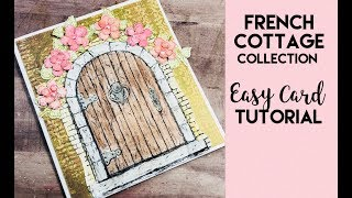 French Cottage Door Card - Process Video