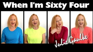 When I'm Sixty-Four (Beatles) - multitrack a cappella by Julie Gaulke