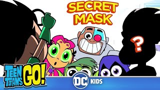 Teen Titans Go! | Robin Secret Mask | DC Kids