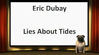 Eric Dubay Lies About Tides (or he's insane)