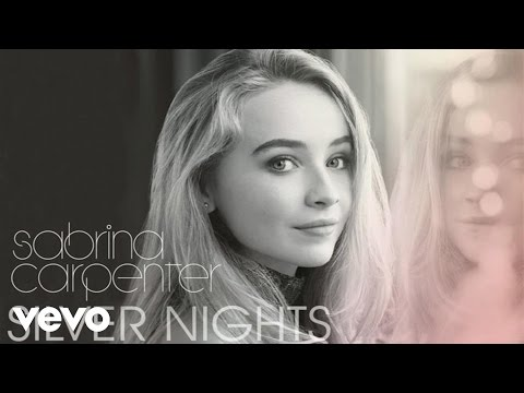 Silver Nights - Sabrina Carpenter