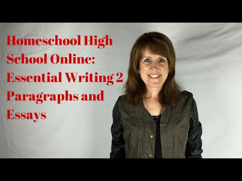 , title : 'Homeschool Writing Online for High School - Essential Writing 2: Paragraphs and Essays