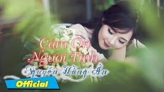 Cảm Ơn Tình Yêu - Nguyễn Hồng Ân   Ca Khúc Tình Yêu Lãng Mạn Nguyễn Hồng Ân