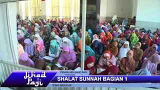 Jihad Pagi MTA TV 24 - 07 - 2016 Sholat Sunnah 1
