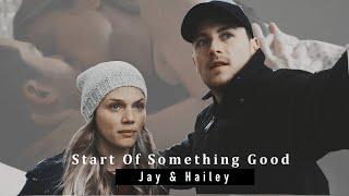 Jay & Hailey - Start of something good  (+8x04)