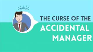 The Curse Of The Accidental Manager