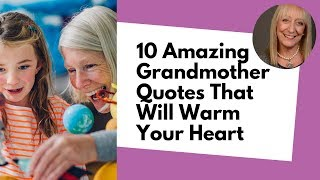 Grandmother Quotes - The Best Quotes About Being A Grandma!