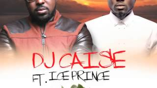 Dj Caise – CRUSH ft Ice Prince