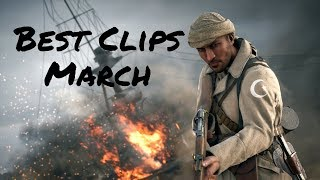 My Best Clips of the Month - March 2018 | Battlefield 1