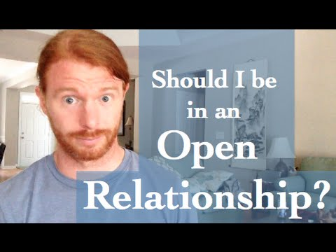 Should I be in an Open Relationship