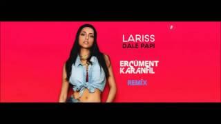 Lariss - Dale Papi (Ercüment Karanfil Remix)100Bpm