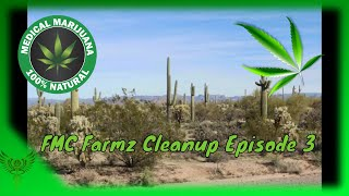 FMC Farmz cleanup episode 3  #FreeMyCure