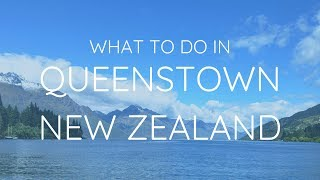 What to Do in Queenstown New Zealand