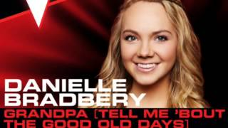 Danielle Bradbery-Grandpa (Tell Me 'Bout The Good Old Days