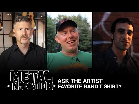 ASK THE ARTIST What Is Your Favorite Band T-Shirt? | Metal Injection