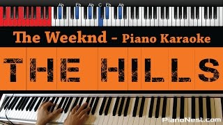 The Weeknd - The Hills - HIGHER Key (Piano Karaoke / Sing Along / Cover with Lyrics)