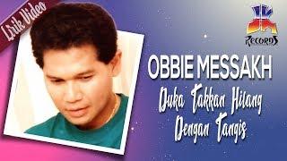 Download lagu Obbie Messakh Duka Takkan Hilang Dengan Tangis Mp3