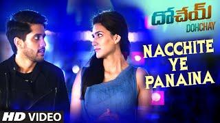 Nacchite Ye Panaina Audio Song || Dohchay || Naga Chaitanya, Kritisanon