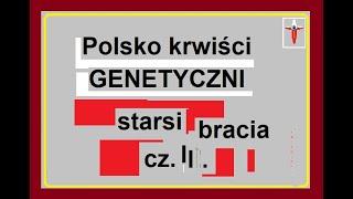 MÓJ SUBSKRYBOWANY KANAŁ POLECAM VIDEO TYT. – Polsko – krwiści GENETYCZNI starsi bracia