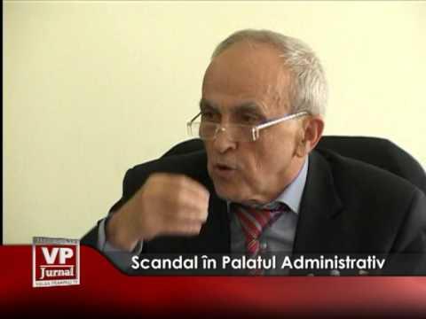Scandal în Palatul Administrativ