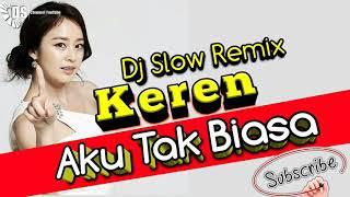 """DJ Slow Remix Bas Nendang """"Aku Tak Biasa """" Alda Risma"""