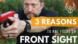 3 Reasons You Should NOT Focus on Your Front Sight - Navy SEAL Tips