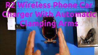 R2 Wireless Phone Car Charger With Automatic Clamping Arms Review