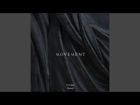 Ivory (Rework) (Song) by Movement
