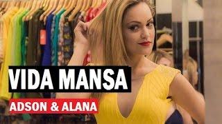 Adson e Alana - Vida Mansa ( Rei do Camarote ) Web Clipe Oficial 2016 sertanejo