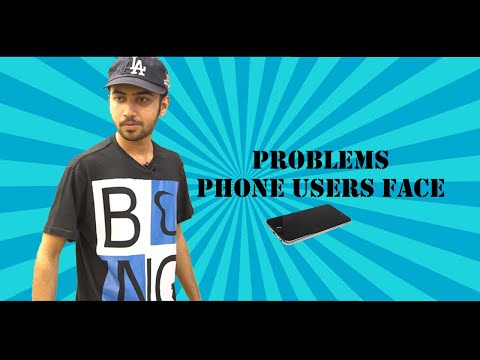 PROBLEMS PHONE USERS FACE | TANOLI