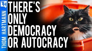 The Only Two Buckets are Democracy & Autocracy